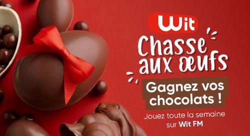 Wit FM vous offre vos chocolats de Pâques !