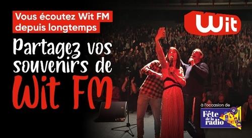 Fête de la Radio : partagez vos souvenirs de Wit FM !